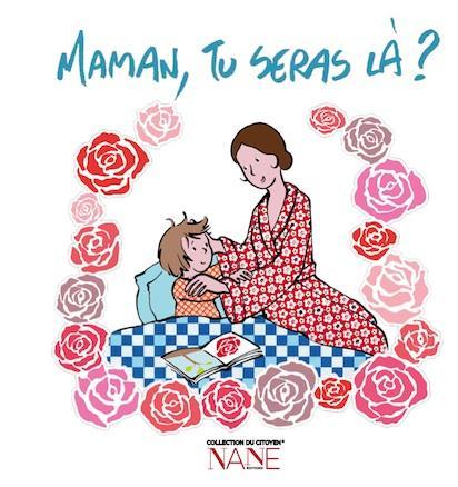 Le livre Maman seras-tu là? pour aborder un sujet délicat entre mère et fille