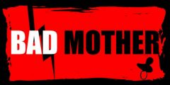 banniere_bad_mother